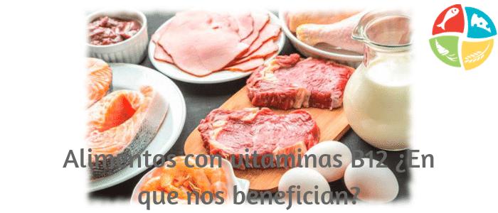 alimentos con vitamina b12 y sus beneficios
